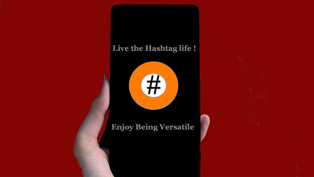 Live the Hashtag Life – Enjoy being Versatile