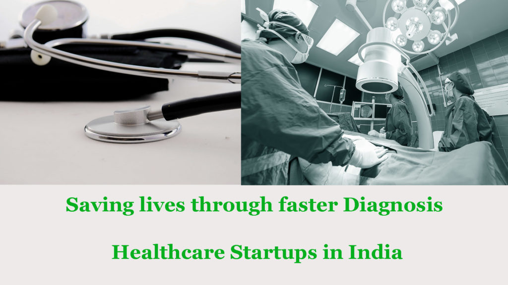 Saving lives through faster diagnosis – Healthcare Startups in India